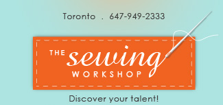 The Sewing Workshop - 6 Shouldice Court  .  Toronto  .  647-949-2333